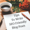 How to Write SEO Friendly Content to Gain Visitors
